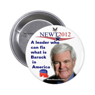 Newt Gingrich.....fixing what is Barack 6 Cm Round Badge