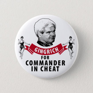 Newt Gingrich for Commander in Cheat 6 Cm Round Badge