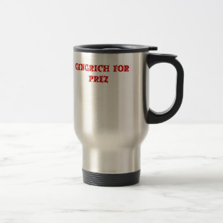 Newt Gingrich for President Stainless Steel Travel Mug