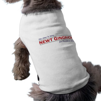 Newt Gingrich The Time is Now President 2012 Doggie Tshirt