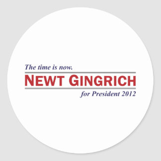 Newt Gingrich The Time is Now President 2012 Round Sticker
