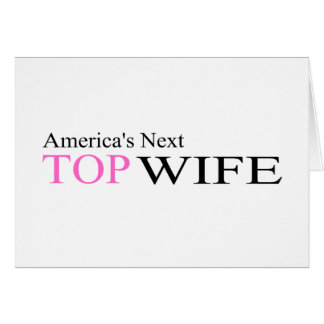 Next Top Wife Card