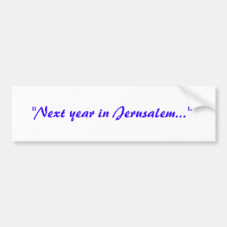 Next Year in Jerusalem Bumper Sticker