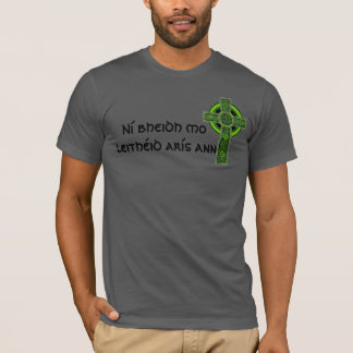 Ní bheidh mo leithéid arís ann Irish Celtic Cross T-Shirt
