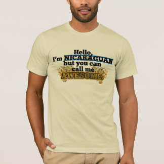 Nicaraguan, but call me Awesome T-Shirt