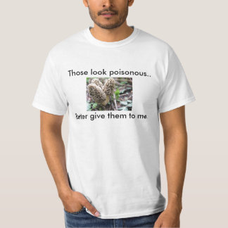 nice 3, Those look poisonous.. , Better give th... T-Shirt