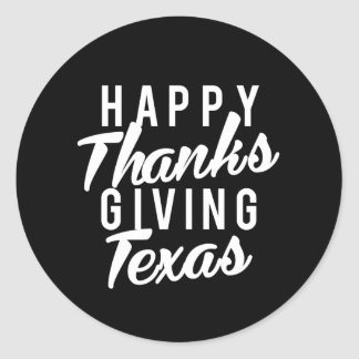 Nice Happy Thanks Giving Texas Print Classic Round Sticker