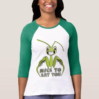 NICE TO EAT YOU,FUNNY T SHIRT,praying mantis T-Shirt