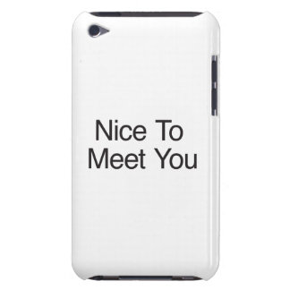 Nice To Meet You iPod Touch Case