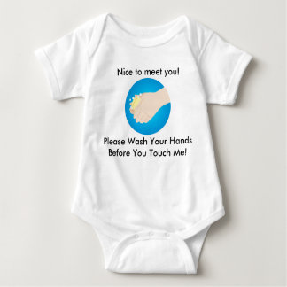 Nice to meet you. Wash your hands. Baby Bodysuit