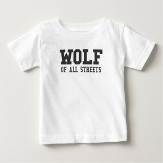 Nice Wolf of all Streets Print Baby T-Shirt