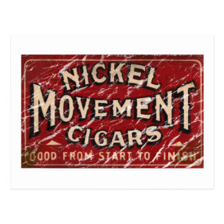Nickle Movement Cigar 1900 - distressed Post Cards