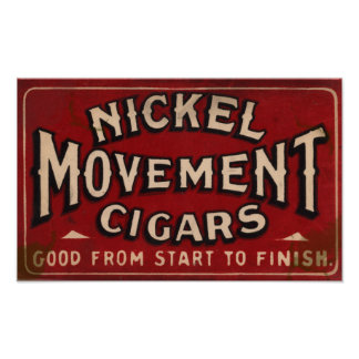 Nickle Movement Cigar 1900 Poster