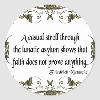 Nietzsche Quote Casual Stroll Through the Lunatic Classic Round Sticker
