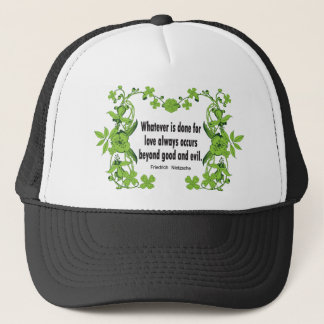 Nietzsche Quote Whatever is done for love ... Trucker Hat