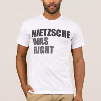 Nietzsche was right. T-Shirt
