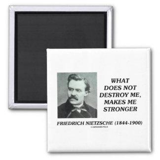 Nietzsche What Does Not Destroy Me Makes Stronger Square Magnet