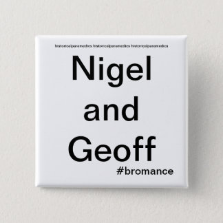 Nigel and Geoff - Historical Paramedics 15 Cm Square Badge