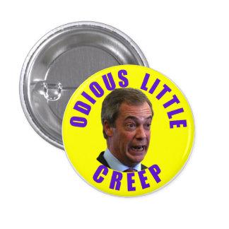 Nigel Farage, the unthinking man's Mussolini 3 Cm Round Badge