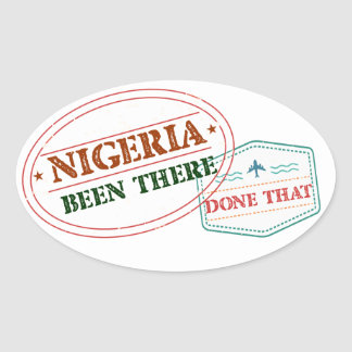 Nigeria Been There Done That Oval Sticker