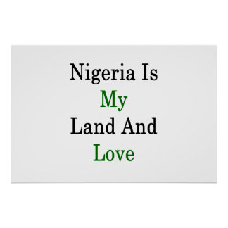 Nigeria Is My Land And Love Poster