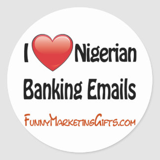 Nigerian Banking Email Humor Classic Round Sticker