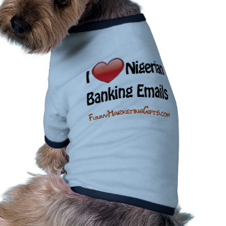 Nigerian Banking Email Humor Dog T Shirt