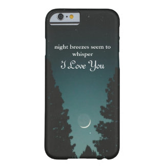 Night Breezes Seem To Whisper... Barely There iPhone 6 Case