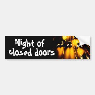 night of closed doors car bumper sticker