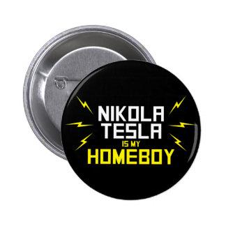 Nikola Tesla is My Homeboy 6 Cm Round Badge