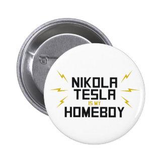 Nikola Tesla is My Homeboy Button