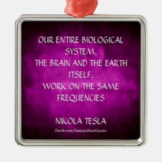 Nikola Tesla Quote - Same Frequencies Metal Ornament