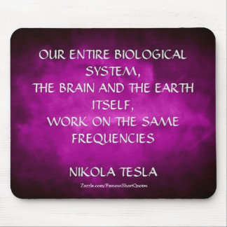 Nikola Tesla Quote - Same Frequencies Mouse Pad