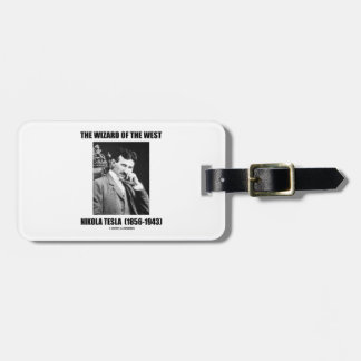 Nikola Tesla The Wizard Of The West Bag Tag