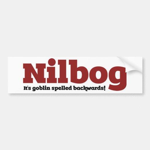 Nilbog it's goblin spelled backwards bumper sticker