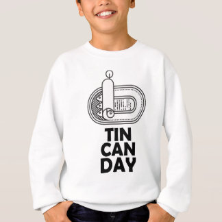 Nineteenth January - Tin Can Day Sweatshirt