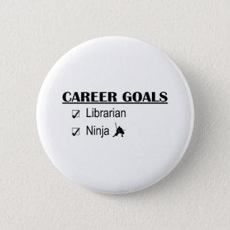 Ninja Career Goals - Librarian 6 Cm Round Badge
