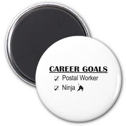 Ninja Career Goals - Postal Worker Fridge Magnet