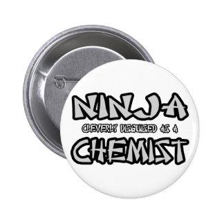 Ninja...Chemist 6 Cm Round Badge