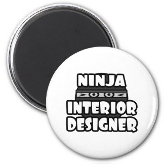 Ninja Interior Designer Fridge Magnet