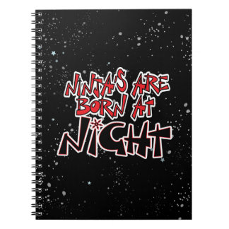 Ninja's Are Born At Night Spiral Note Book