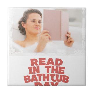 Ninth February - Read In The Bathtub Day Ceramic Tile