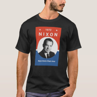 Nixon - Now More Than Ever - 1972 T-Shirt