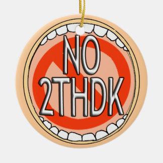 NO 2thDK - ORNAMENT- NO TOOTH DECAY  FUNNY DENTAL Ceramic Ornament