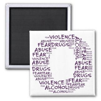 No Abuse, Drugs, or Fear (Letter O - Part of Set) Square Magnet