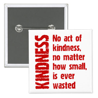 NO ACT OF KINDNESS 15 CM SQUARE BADGE