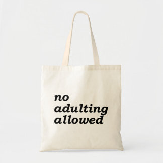 No Adulting Allowed Bag