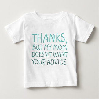 No Advice Baby T-Shirt