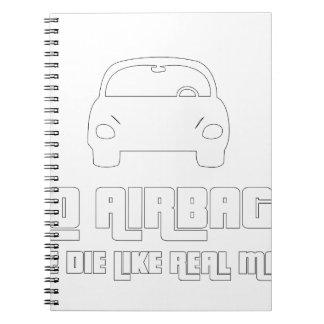 No airbags, we die like real man spiral notebook