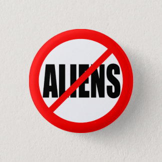 """NO ALIENS"" 3 CM ROUND BADGE"